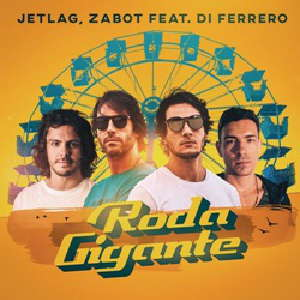 Jetlag Music e Zabot Part. Di Ferrero - Roda Gigante