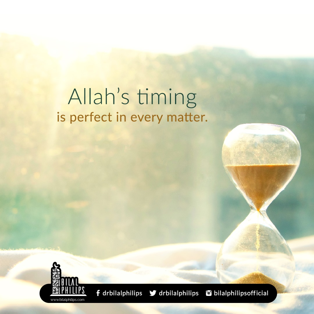 Allah's timing is perfect in every matter