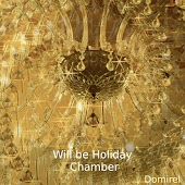 Will Be Holiday (Chamber)