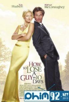 Yêu Không Quá 10 Ngày - How To Lose A Guy In 10 Days