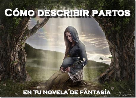 como describir partos en tu novela de fantasía