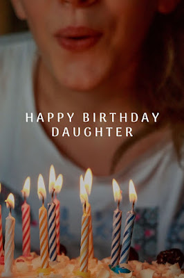Happy Birthday Daughter wishes and images
