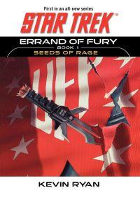 Star Trek: The Original Series: Errand of Fury Book #1: Seeds of Rage By Kevin Ryan