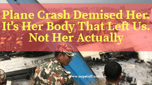 Plane Crash Demised Her, It's Her Body That Left Us Not Her 1