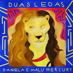 Capa Duas Leoas – Daniela Mercury e Malu Mercury