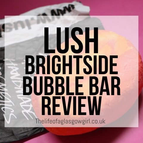 Graphic for Brightside bubble bar by Lush review blog post on Thelifeofaglasgowgirl.co.uk