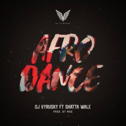Dj Vyrusky feat. Shatta Wale – Afro Dance - BrytGh.Com