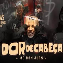 Capa Dor de Cabeça – MC Don Juan Mp3 Grátis