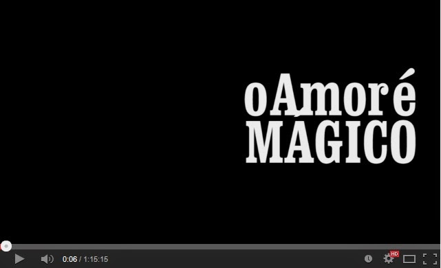 """Vídeo - """"O Amor é Mágico"""" - 28 Junho 2014 - TRanÇa - Teatro Ribeiro Conceição"""