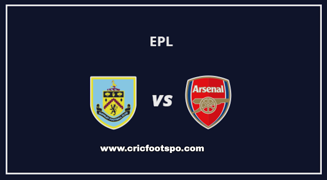 Premier League: Burnley Vs Arsenal Live Stream Online Free Match Preview and Lineup