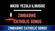 Zimbabwe Catholic Ndebele Songs INkosi YeZulu Ilibusise