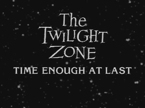 The Twilight Zone - s01e08 - Time Enough at Last 1