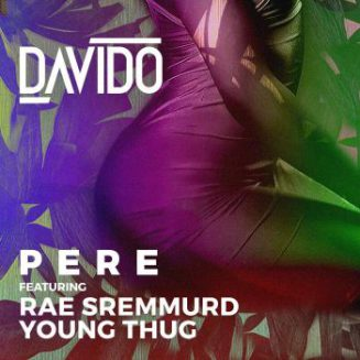 [Music] Davido – Pere Ft. Rae Sremmurd & Young Thug