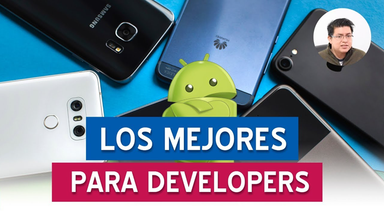 Los mejores smartphones para desarrollar en Android