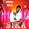 Green Bulb-Sika(Prod.By SlyBeatz)