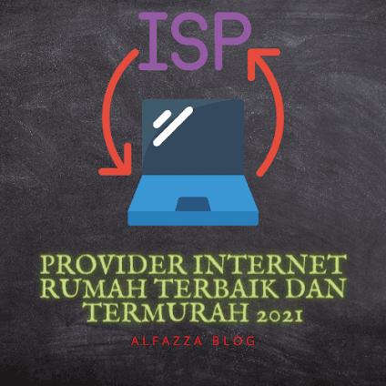 Provider Internet Rumah Terbaik dan Termurah 2021