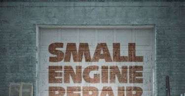 MOVIE: Small Engine Repair (2021) – Movie