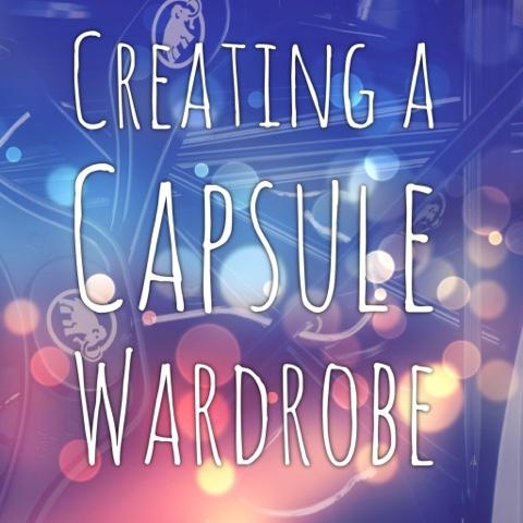 Creating a Capsule Wardrobe