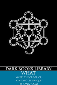 Cover of Order of Nine Angles's Book What Makes The Order Of Nine Angles Unique