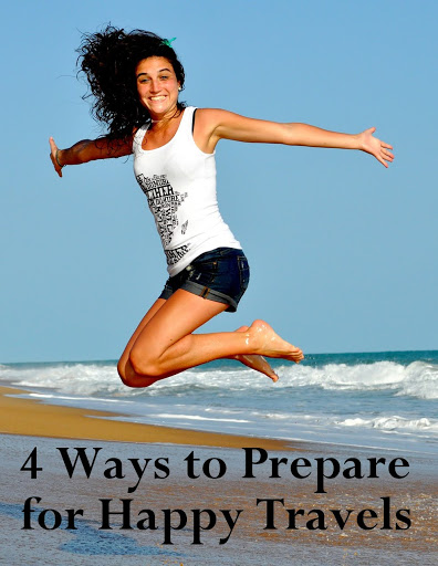4 Ways to Prepare for Happy Travels