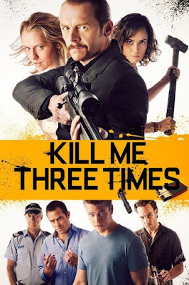 Kill Me Three Times (2014) BluRay 720p HD Watch Online, Download Full Movie For Free