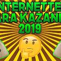 2019  YILINDA İNTERNETTEN PARA KAZANMA YOLLARI