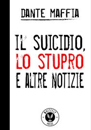 CLAUDIA PICCINNO LEGGE  IL SUICIDIO, LO STUPRO E ALTRE NOTIZIE DI  DANTE  MAFFIA