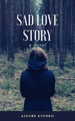 sad Love story, AJagbe, short story, Readersketch, read, #rapeisnotajoke, rape, what is love, songs, music, Nollywood, artiste, story of love, #storyoflove, twolovers, lovers
