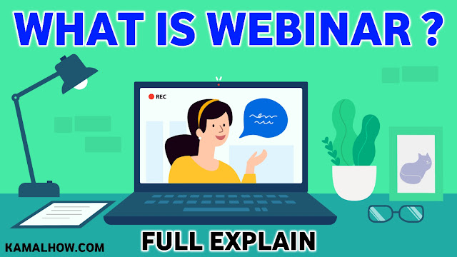 Webinar क्या है वेबिनार बिज़नेस कैसे शुरू करे?, What is a webinar? | Webinar & Online Seminar, webinar hindi, webinar kya hai poori jankari hindi main, kamal how, kamalhow, वेबिनार और वीडियो कॉन्फ्रेंस के बीच, वेबिनार और वीडियो कॉन्फ्रेंस के बीच, wikipedia, wikihow