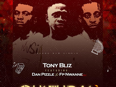 Audio+Video: Tony Bliz – Cultural Ft. Dan Pizzle x Fp Nwanne