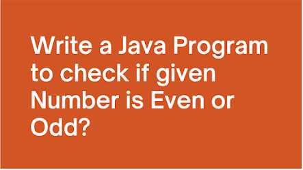 How to find even and odd number in Java - Program tutorial example