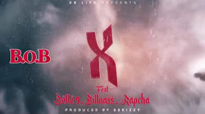 AUDIO : B.O.B Ft Belle 9, Billnass & Rapcha - X | Mp3 DOWNLOAD