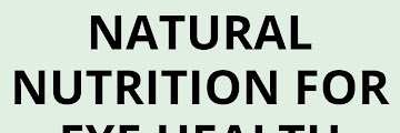 Natural Nutrition for Eye Health