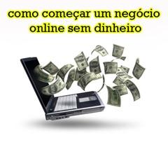 como construir um negócio online sem dinheiro