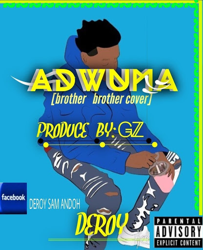 [New music] Deroy – Adwuma (Brother Brother cover) prod. by GZ