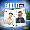 [Download Mp3] Give it to Me – Onenira ft Maccassio