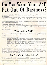 Photo: In the 30's and 40's A & P was sort of the Walmart of its day, hated by small grocery stores, and anti trust suits were filed against them several times. A & P fought back against the suit in 1949 by running ads like this one, and it worked. People were happy with their A & P and didn't want the government messing with it.  If you'd like to read more, I found an interesting site.  http://pleasantfamilyshopping.blogspot.com/2009/12/goes-to-war.html