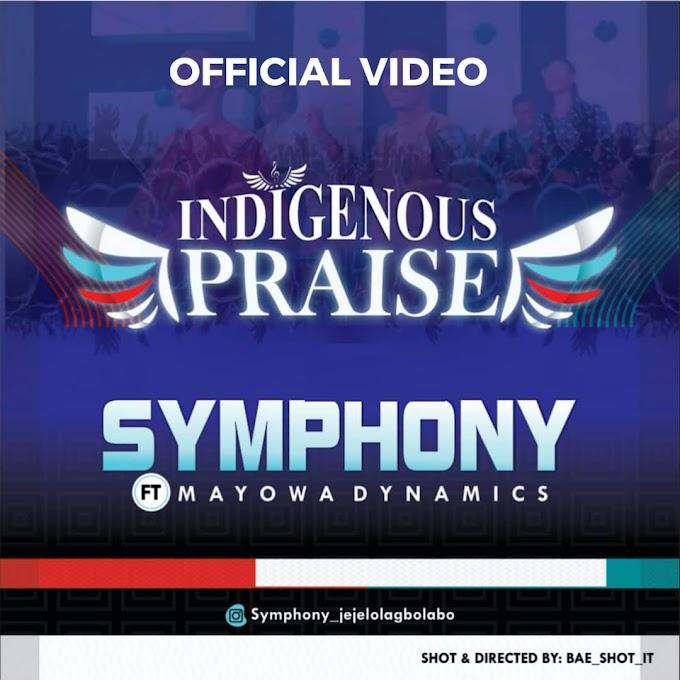 Video: Symphony – Indigenous Praise ft Mayowa Dynamics