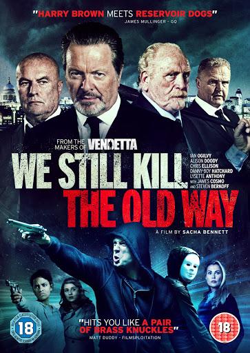 We Still Kill the Old Way (2014) มาเฟียขย้ำนักเลง