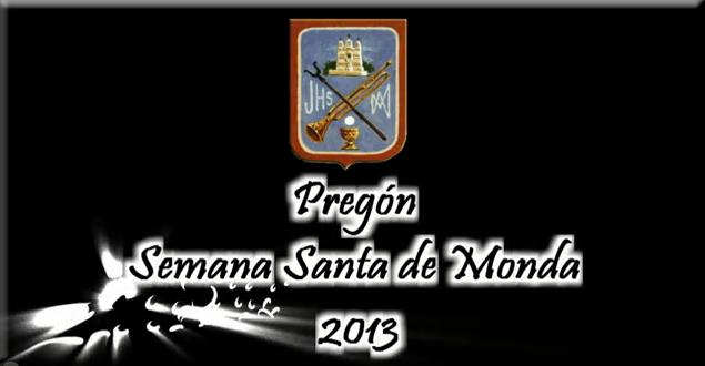 Pregón Semana Santa de Monda 2013