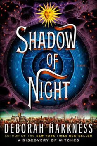 Kirsten Reviews Shadow Of Night By Deborah Harkness