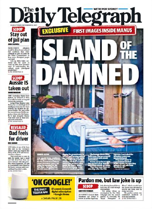 The cover of The Daily Telegraph for 10 November 2017 reads 'Island of the Damned'. This issue shows the first photographs inside the Manus Island detention center in Papua New Guinea. Photo: The Daily Telegraph