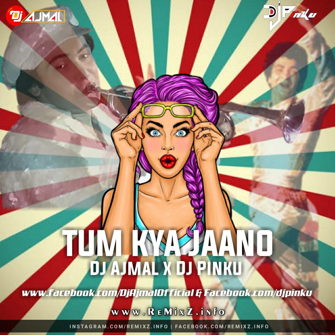 tum-kya-jaano-remix-dj-ajmal-x-dj-pinku.jpg