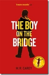 The Boy on The Bridge - M. R. Carey - book - cover