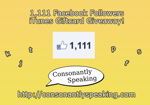 Consonantly Speaking's 1,111 Facebook Follower iTunes Giftcard Giveaway! image
