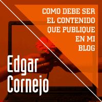 Como debe ser el contenido que publique en mi blog