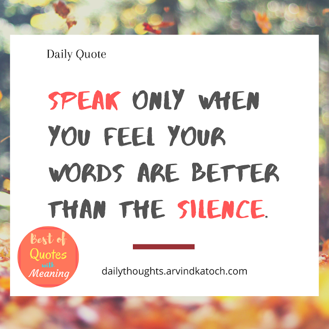 Daily Quote with Meaning (Speak only when you feel)