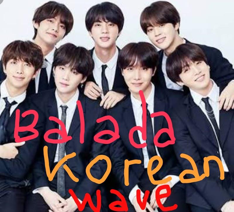 BALADA KOREAN WAVE