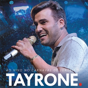 Download CD Tayrone – Ao Vivo no Carnaval de Juazeiro (2017)