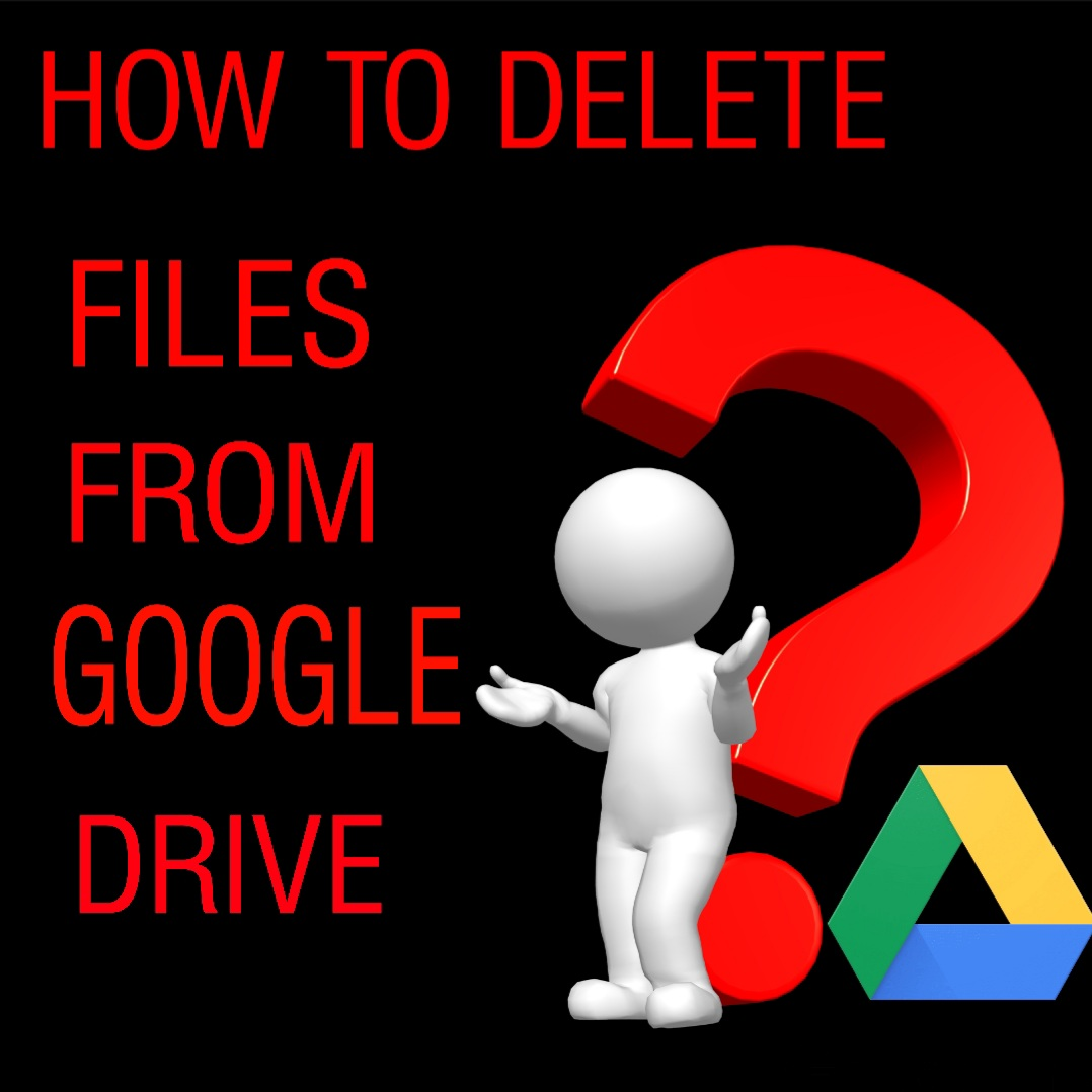 How-To-Delete-Files-From-Google-Drive